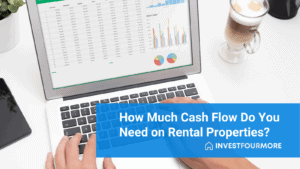 How Much Cash Flow Do You Need on Rental Properties